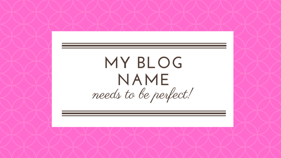Naming My Website – How To Choose The Perfect Name for Your Blog