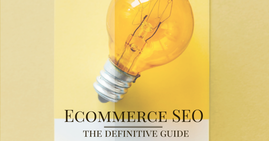 ECommerce SEO Definitive Guide