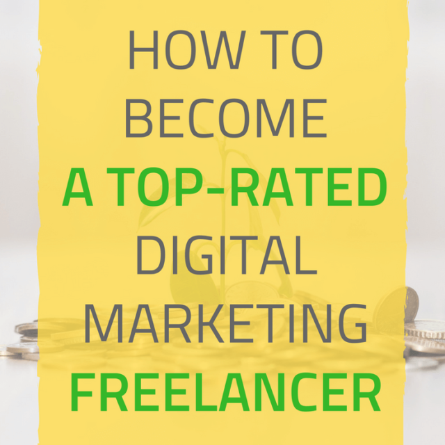 How to Become aTop-rated Digital Marketing Freelancer