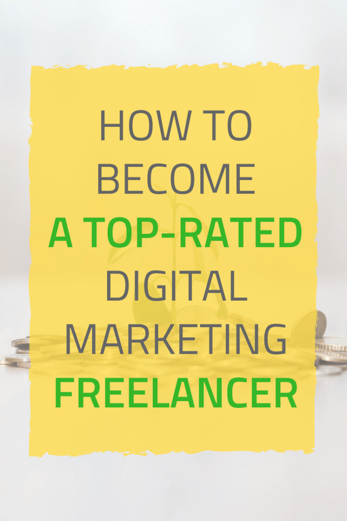 How to Become a Top-rated Digital Marketing Freelancer