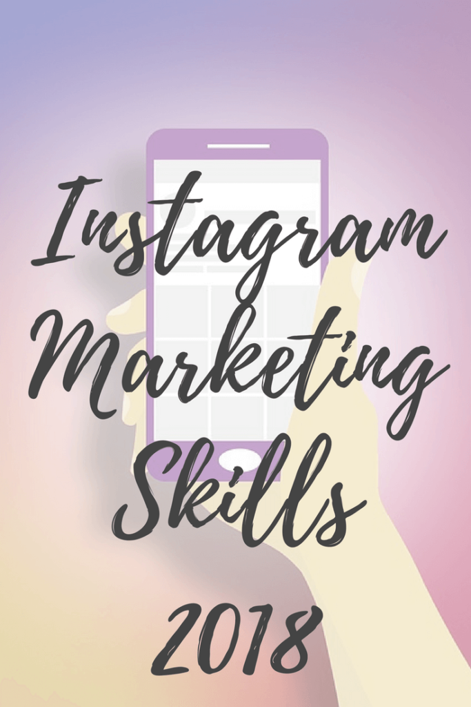 Instagram Marketing Skills 2018: Become an Instagram Pro in 15 Days