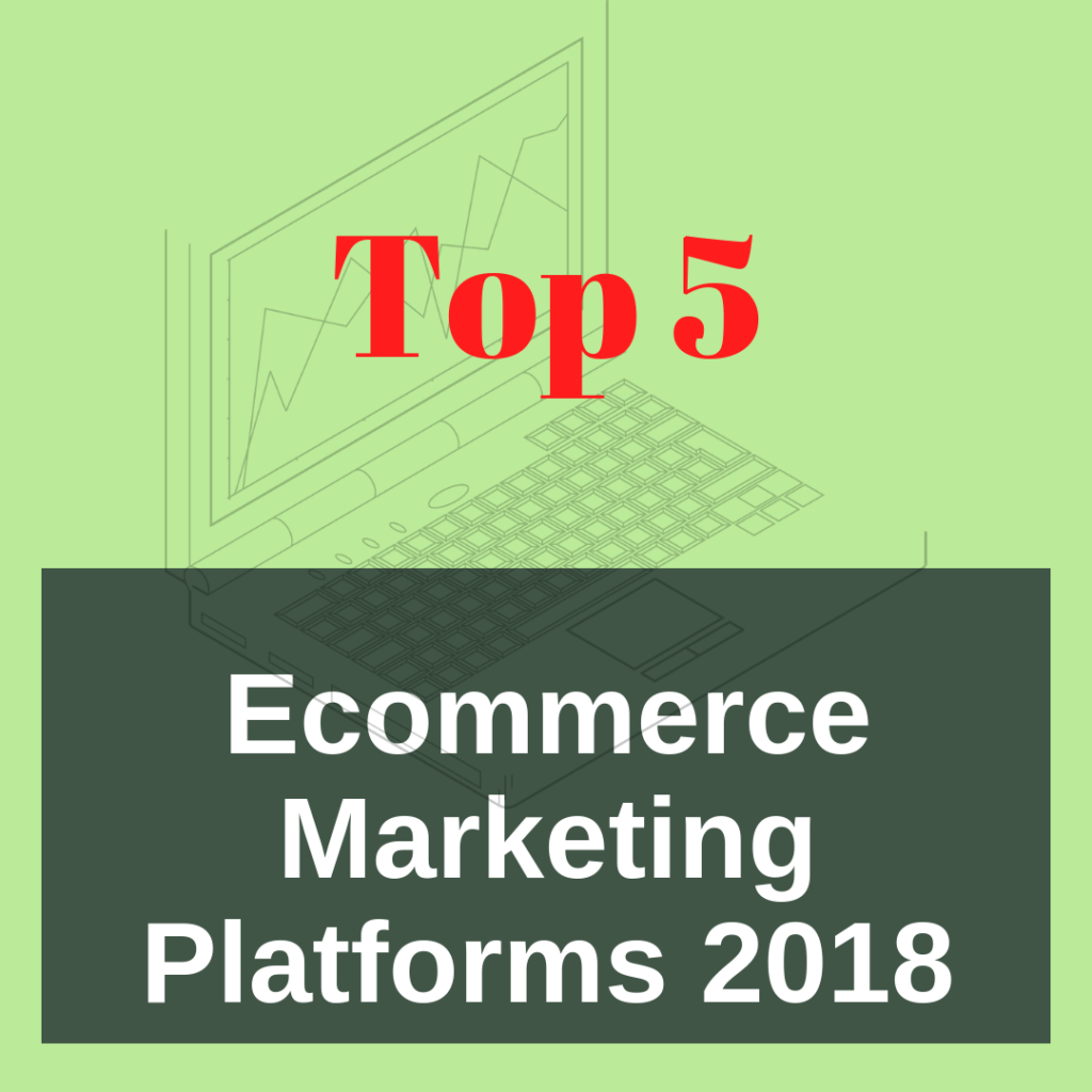 Top ecommerce marketing platforms