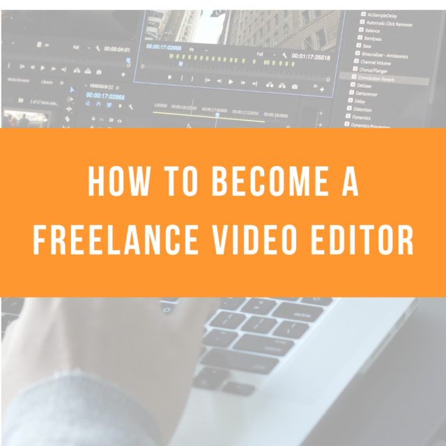 How to Become a Freelance Video Editor
